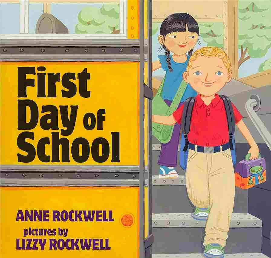 First Day of School By Rockwell, Anne F./ Rockwell, Lizzy (ILT)