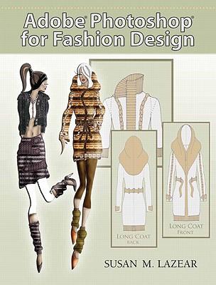 Adobe Photoshop For Fashion Design By Lazear, Susan M.