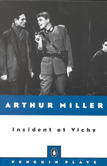 Incident at Vichy By Miller, Arthur