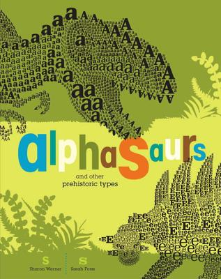 Alphasaurs and Other Prehistoric Types By Werner, Sharon/ Forss, Sarah